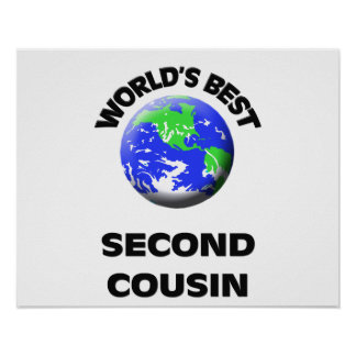 World s Best Second Cousin Poster