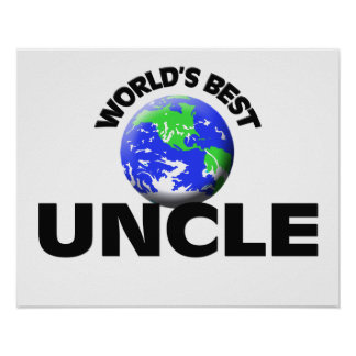 World s Best Uncle Posters