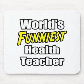 World s Funniest Health Teacher Mouse Pads