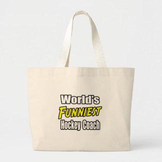 World s Funniest Hockey Coach Tote Bag