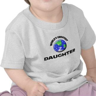 World s Greatest Daughter T-shirts