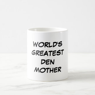 World s Greatest Den Mother Mug