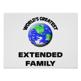 World s Greatest Extended Family Posters