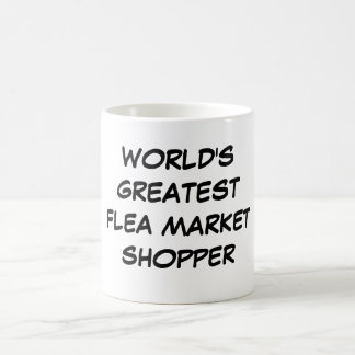 World s Greatest Flea Market Shopper Mug