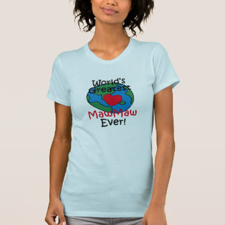 World's Greatest MawMaw Heart Tee Shirts