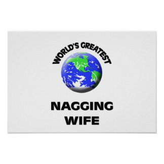 World s Greatest Nagging Wife Poster