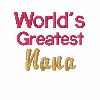 World s greatest nana embroidered hooded sweatshirt