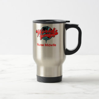 World s Greatest Nurse Midwife Coffee Mugs