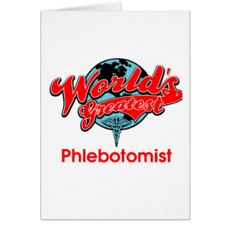 World s Greatest Phlebotomist Greeting Card