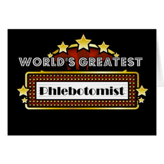 World s Greatest Phlebotomist Cards