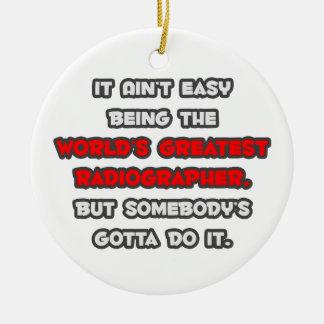 World s Greatest Radiographer Joke Christmas Ornaments