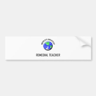 World s Greatest Remedial Teacher Bumper Stickers