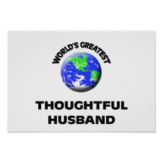 World s Greatest Thoughtful Husband Poster
