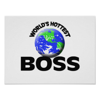 World s Hottest Boss Print