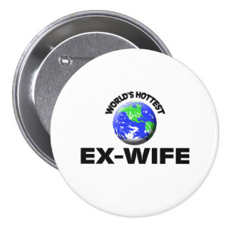World s Hottest Ex-Wife Pin