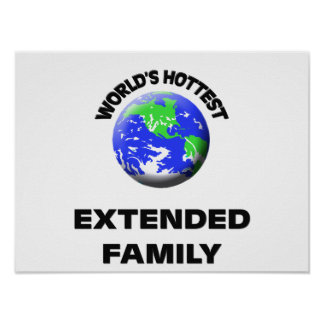 World s Hottest Extended Family Posters