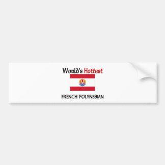 World s Hottest French Polynesian Bumper Sticker