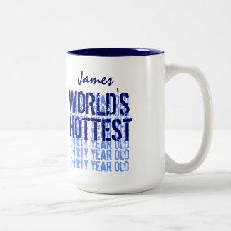 World s Hottest Thirty Year Old 30th Birthday Coffee Mug