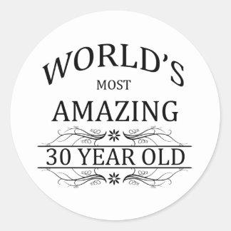 World s Most Amazing 30 Year Old Round Sticker