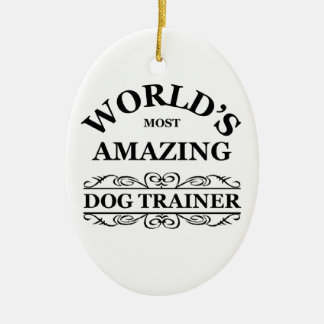 World s most amazing Dog Trainer Christmas Ornament