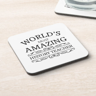 World\s most amazing history teacher drink coaster