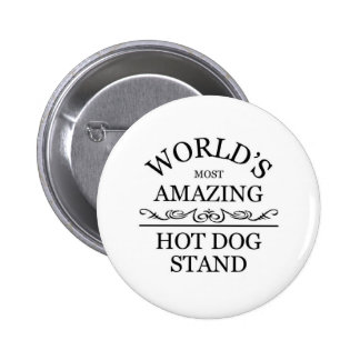 World`s most amazing Hot Dog Stand Pinback Button