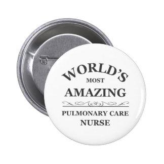 World s most amazing Pulmonary Nurse Pinback Button