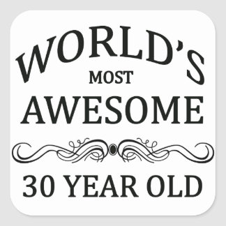 World s Most Awesome 30 Year Old Square Stickers