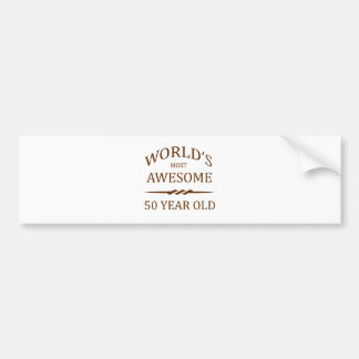 World s Most Awesome 50 Year Old Bumper Stickers