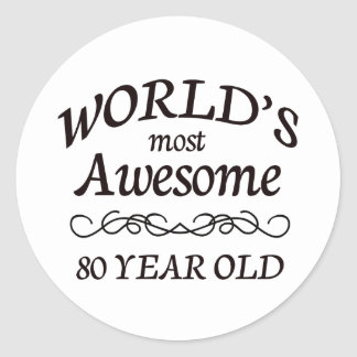 World s Most Awesome 80 Year Old Round Sticker