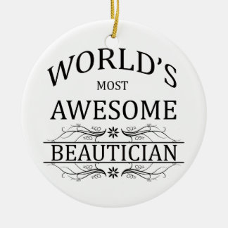 World s Most Awesome Beautician Christmas Ornament