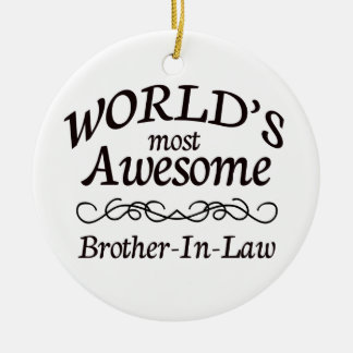 World s Most Awesome Brother-In-Law Christmas Ornament