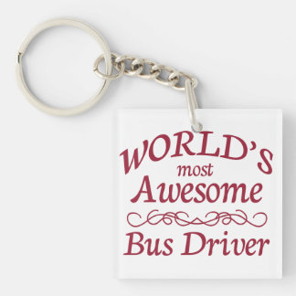 World s Most Awesome Bus Driver Acrylic Keychain