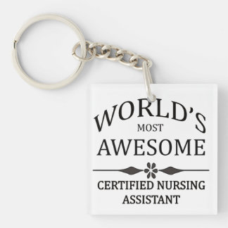World s Most Awesome Certified Nursing Assistant Acrylic Keychain