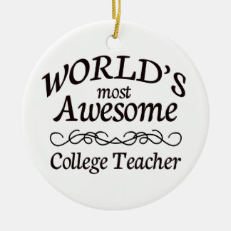 World s Most Awesome College Teacher Christmas Tree Ornaments