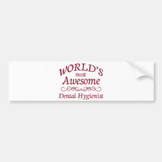 World s Most Awesome Dental Hygienist Bumper Sticker