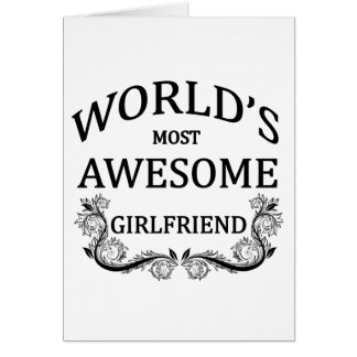 World s Most Awesome Girlfriend Cards