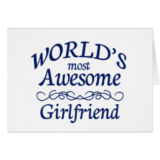 World s Most Awesome Girlfriend Card