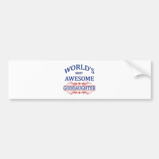 World s Most Awesome Goddaughter Bumper Sticker