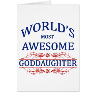 World s Most Awesome Goddaughter Greeting Card
