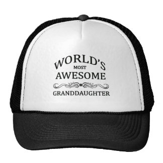 World s Most Awesome Granddaughter Trucker Hat