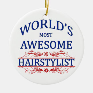 World s Most Awesome Hairstylist Christmas Ornament
