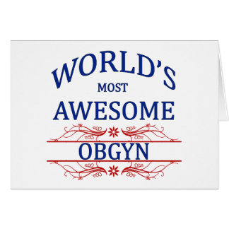 World s Most Awesome OBGYN Greeting Card