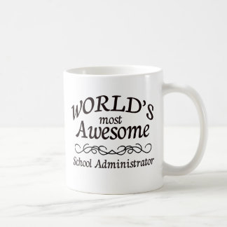 World s Most Awesome School Administrator Coffee Mug