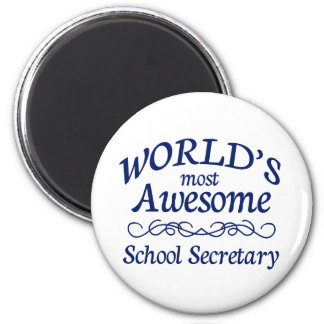World s Most Awesome School Secretary Refrigerator Magnets
