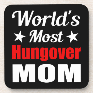 World s Most Hungover Mom Funny Drink Coaster