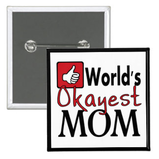 World s okayest mom funny humor red black button