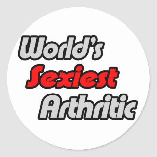 World s Sexiest Arthritic Round Sticker