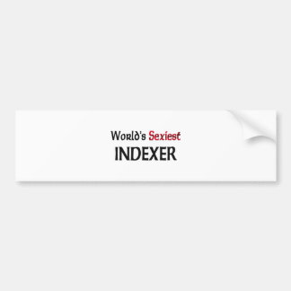 World s Sexiest Indexer Bumper Stickers