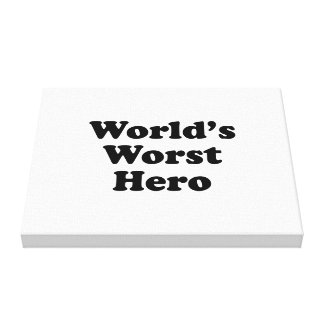 World s Worst Hero Stretched Canvas Print